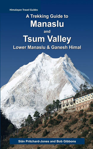A Trekking Guide to Manaslu and Tsum Valley: Lower Manaslu & Ganesh Himal (Himalayan Travel Guides)