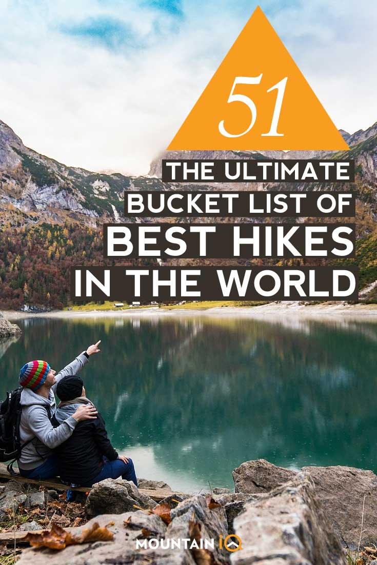 51 Best Hikes In The World – Choose The Right One For You
