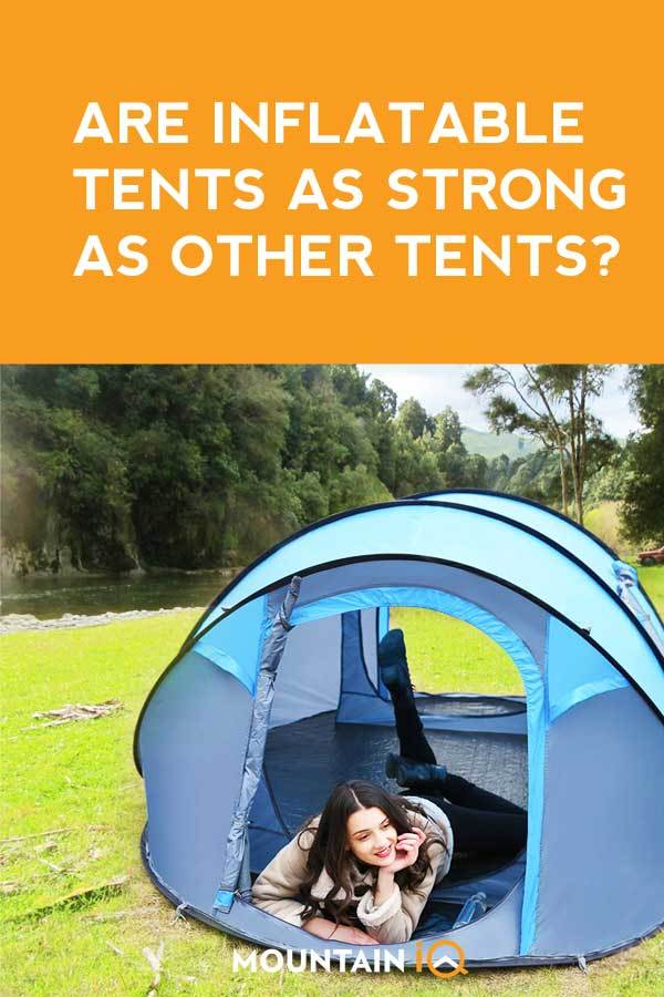 Are inflatable tents as good or strong as other tents?