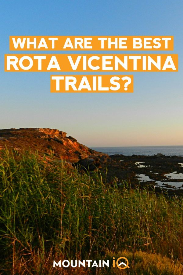 what-are-the-best-rota-vicetina-trails